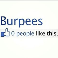 Nobody likes burpees
